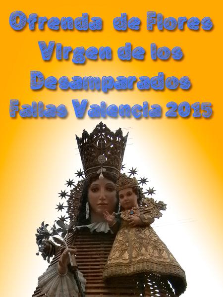 ofrenda-de-flores-virgen-de-los-desamparados-fallas-valencia-2015